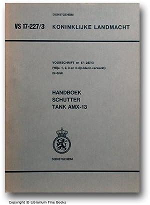 Handboek schutter tank AMX-13: Voorschrift nr 17-227/3.: Koninklijke Landmacht).