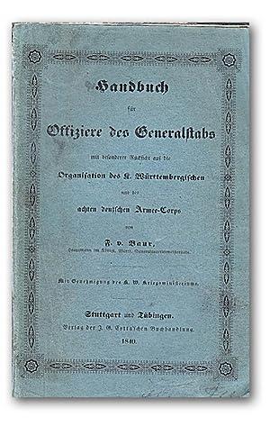 Handbuch für Offiziere des Generalstabs. Mit besonderer Rücksicht auf die Organisation ...