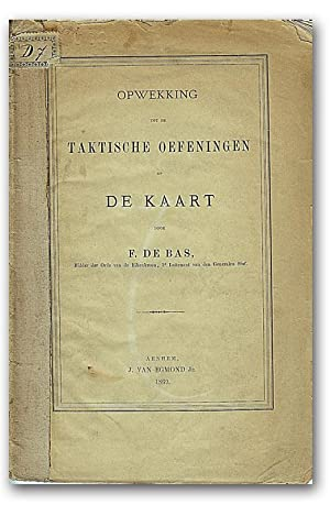 Opwekking tot de taktische oefeningen op de kaart.: Bas, F. (François) de.