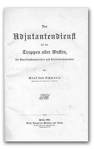 Adjutantendienst bei den Truppen aller Waffen, bei Garnisonkommandos und Bezirkskommandos.: ...
