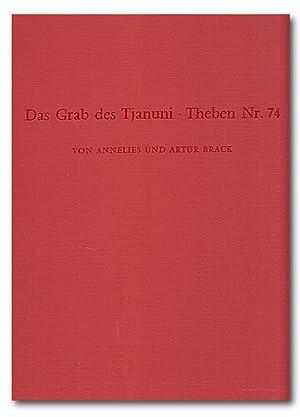 Das Grab des Tjanuni. Theben Nr. 74. (Archäologische Veröffentlichungen, 19).: Brack, ...