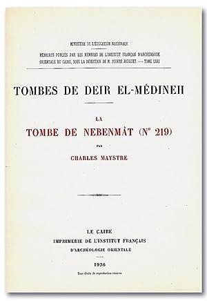 Tombes de Deir el-Médineh: La tombe de Nebenmât (Nº 219). (Mémoires de l&#...