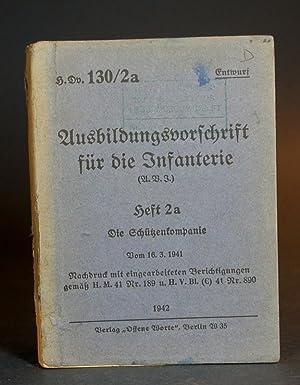 Ausbildungsvorschrift für die Infanterie (A.V.I.). Heft 2a. Die Schützenkompanie. Vom ...