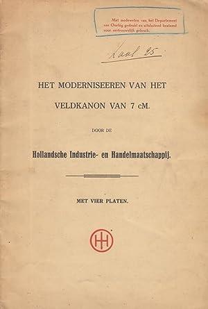 Het moderniseeren van het veldkanon van 7 cM. door de Hollandsche Industrie- en Handelmaatschappij....