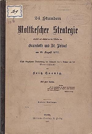 24 Stunden Moltkescher Strategie entwickelt und erläutert an den Schlachten von Gravelotte und...