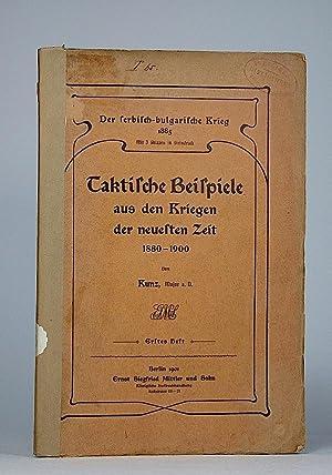 Taktische Beispiele aus den Kriegen der neuesten Zeit 1880-1900. I. Heft. Der serbisch-bulgarische ...