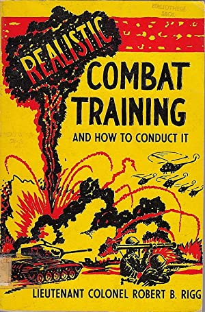Realistic Combat Training and How to Conduct It. [AND:] School of the Citizen Soldier. Adapted from...