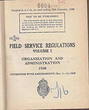 Field Service Regulations. Volume I: Organization and Administration 1930 (Reprinted with ...