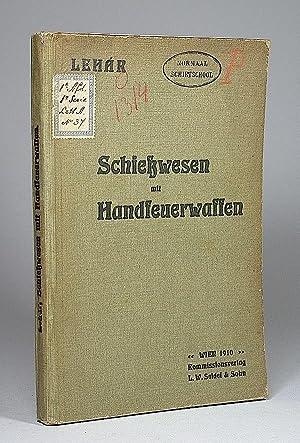 Schiesswesen mit Handfeuerwaffen. Beiträge zum Unterrichte über den theoretischen Teil ...