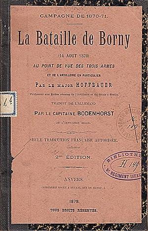La Bataille de Borny (14 août 1870) au point de vue des trois armes et de l'artillerie ...
