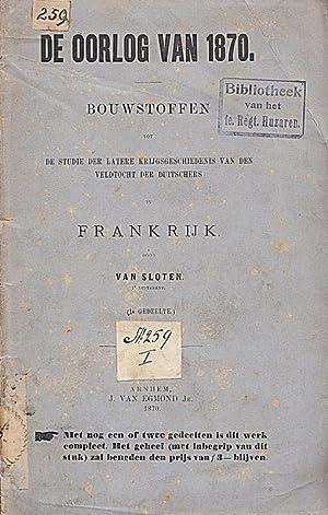 De oorlog van 1870. Bouwstoffen tot de studie der latere krijgsgeschiedenis van den veldtocht der ...