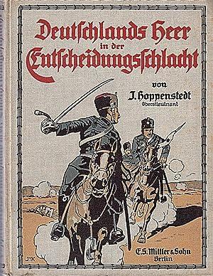 Deutschlands Heer in der Entscheidungsschlacht.: Hoppenstedt, Julius.