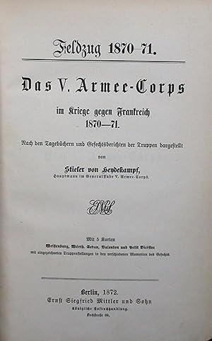 Das V. Armee-Corps im Kriege gegen Frankreich 1870-71. Nach den Tagebüchern und ...