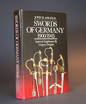 Swords of Germany, 1900/1945. [WITH:] Imperial Supplement. [COLLECTOR'S VOLUME, NUMBERED & SIGNED].