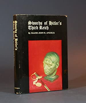 Swords of Hitler's Third Reich. [COLLECTOR'S VOLUME, NUMBERED & SIGNED].: Angolia, ...