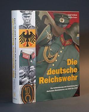 Die deutsche Reichswehr. Die Uniformierung und Ausrüstung des deutschen Reichsheeres von 1919 ...