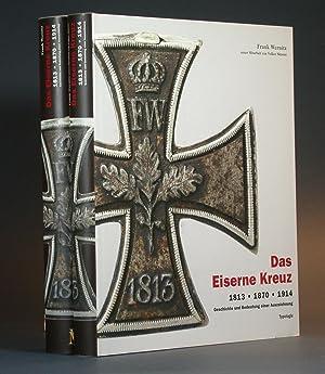 Das Eiserne Kreuz 1813 - 1870 - 1914. I. Geschichte und Bedeutung einer Auszeichnung; II. Typologie...