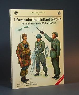I Paracadutisti Italiani 1937/45. / Italian Parachutists Units, 1937-45. (E.M.I. Serie &...
