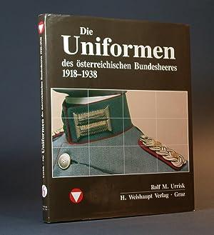 Die Uniformen des österreichischen Bundesheeres 1918-1938.: Urrisk-Obertynski, Rolf M.