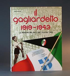Il Gagliardetto 1919-1943. Le insegne del P.N.F. dal 1919 al 1943. [The Pennant 1919-1943. The ...
