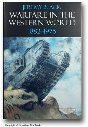 Warfare in the Western World, 1882-1975.: Black, Jeremy.