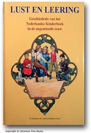 Lust en leering: Geschiedenis van het Nederlandse kinderboek in de negentiende eeuw.: Buijnsters, P...