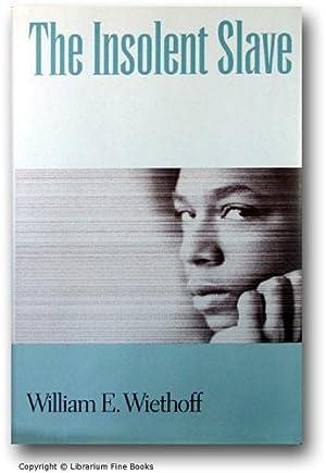 The Insolent Slave.: Wiethoff, William E.