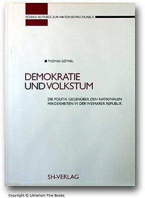 Demokratie und Volkstum: Die Politik gegenüber den nationalen Minderheiten in der Weimarer ...