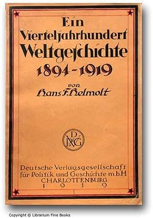 Ein Vierteljahrhundert Weltgeschichte, 1894-1919.: Helmolt, Hans F.