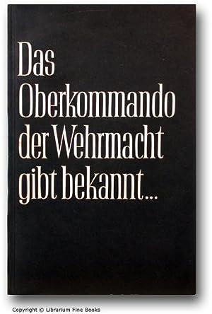 Das Oberkommando der Wehrmacht gibt bekannt: Wahrheit und Lüge über den September-Feldzug...