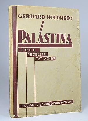 Palästina [Palaestina]: Idee, Probleme, Tatsachen.: Holdheim, Gerhard.