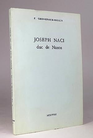Joseph Naci duc de Naxos. (Études Juives: Grunebaum-Ballin, P.