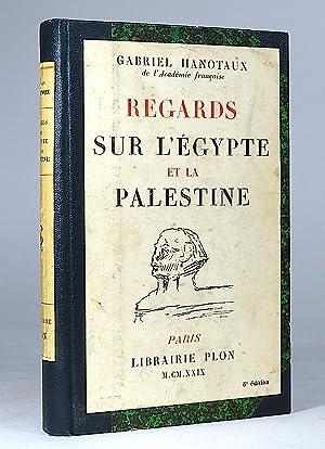 Regards sur l'Egypte et la Palestine.: Hanotaux, Gabriel.