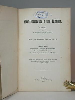 Heeresbewegungen und Märsche. Taktische und Kriegsgeschichtliche Studien; [AND:] Verfolgungen....