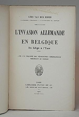 L'Invasion allemande en Belgique. De Liège à l'Yser. Avec une esquisse des ...