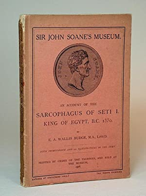An Account of the Sarcophagus of Seti I King of Egypt, B.C. 1370. (Sir John Soane's Museum). With...