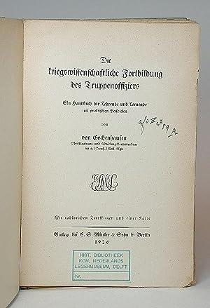 Die kriegswissenschaftliche Fortbildung des Truppenoffiziers. Ein Handbuch für Lehrende und ...