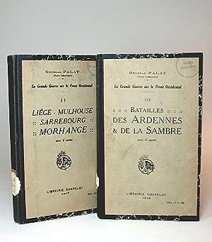 La Grande Guerre sur le Front Occidental. Tome II: Liége, Mulhouse, Sarrebourg, Morhange. [...