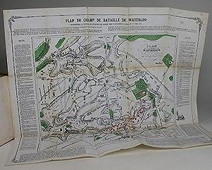 Une voix de Waterloo. Histoire de la Bataille. Livrée le 18 Juin 1815 avec un choix d&eacute...