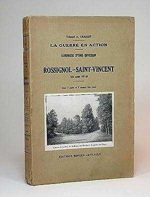 La guerre en action. Surprise d'une division. Rossignol - Saint-Vincent (22 août 1914). ...