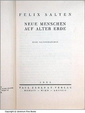 Neue Menschen auf alter Erde: Eine Palästinafahrt.: Salten, Felix.
