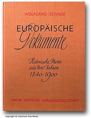 Europäische Dokumente: Historische Photos aus den Jahren 1840-1900.: Schade, Wolfgang (Editor)...