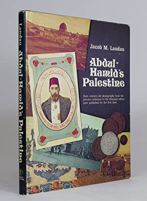 Abdul-Hamid's Palestine: Rare Century-old Photographs from the Private Collection of the ...