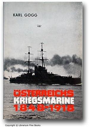 Österreichs Kriegsmarine, 1848-1918. Mit 264 Schiffsfotos.: Gogg, Karl.