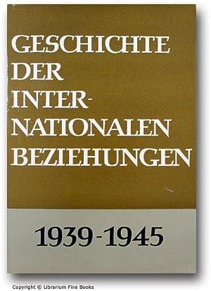 Geschichte der internationalen Beziehungen, 1939-1945.: Truchanowski, W. G. (Editor).
