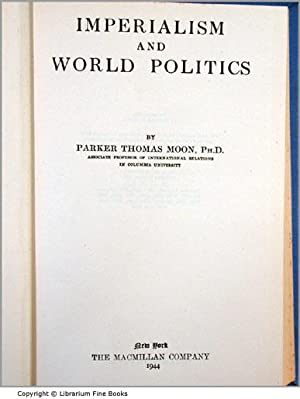 Imperialism and World Politics.: Moon, Parker Thomas.