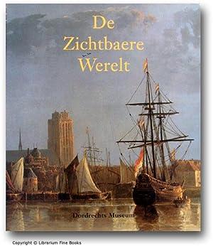 De Zichtbaere Werelt: Schilderkunst uit de Gouden Eeuw in Hollands oudste stad.: Marijnissen Peter,...