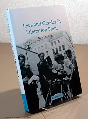 Jews and Gender in Liberation France.: Adler, K. H.