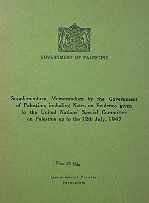 Supplementary Memorandum by the Government of Palestine, Including Notes on Evidence Given to the...