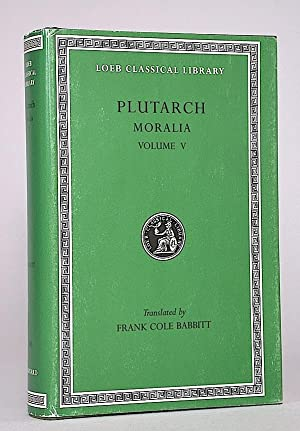 Plutarch: Moralia. Volume V. (Loeb Classical Library 306).
